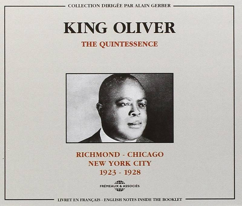 KING OLIVER THE QUINTESSENCE RICHMOND CHICAGO NEW YORK 1923 1928 COFFRET DOUBLE CD AUDIO