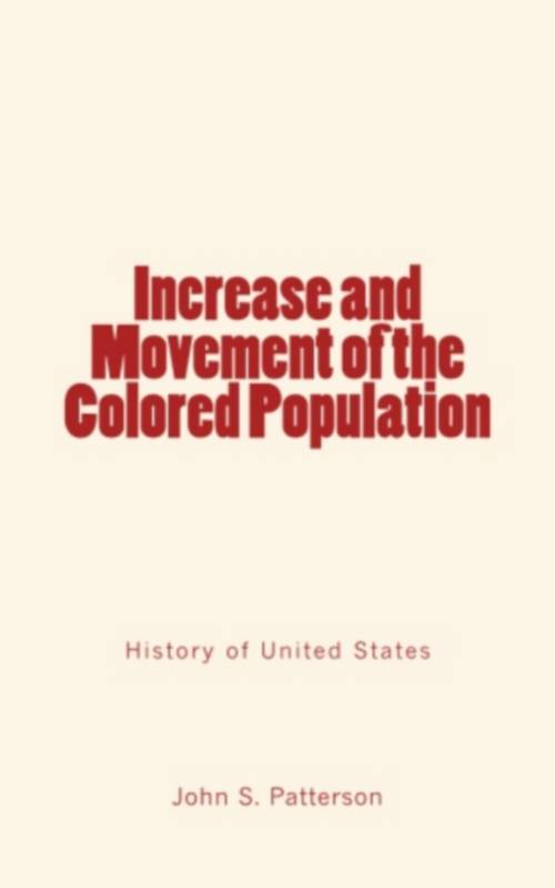 Increase and Movement of the Colored Population, (History of United States)