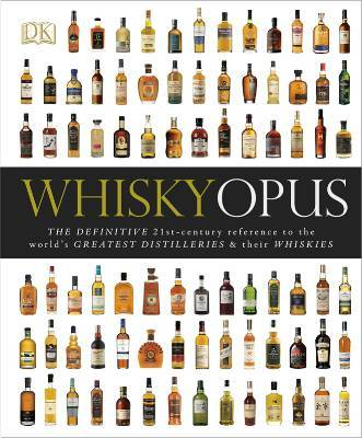 Whisky Opus, The ultimate guide to the world's whiskies