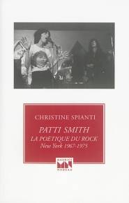 Patti Smith, La poétique du rock, New York 1967-1975