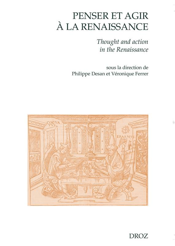 Penser et agir à la Renaissance, Thought and Action in the Renaissance