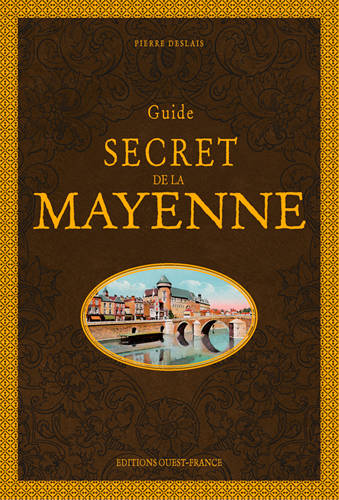 Guide secret de la Mayenne