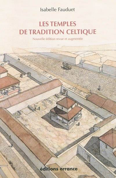 Les temples de tradition celtique en Gaule romaine