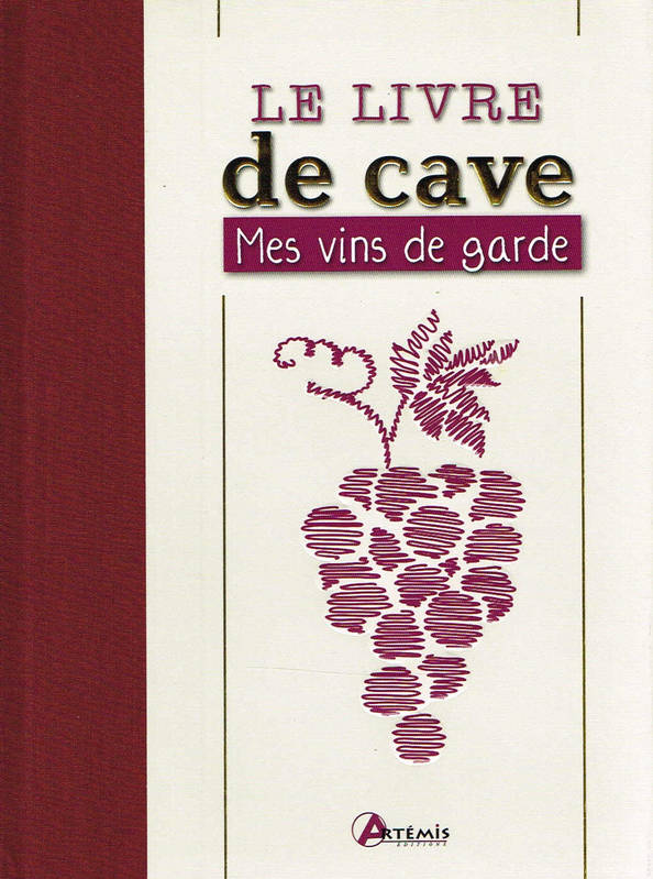 livre le livre de cave mes vins de garde collectif artemis 9782816005615 athenaeum de la. Black Bedroom Furniture Sets. Home Design Ideas