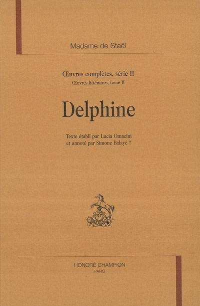 OEuvres complètes / Mme de Staël, Oeuvres littéraires, Tome II, Delphine