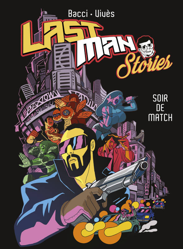 Last Man stories / Soir de match