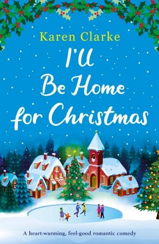 I'll Be Home for Christmas, A heartwarming, feel good romantic comedy