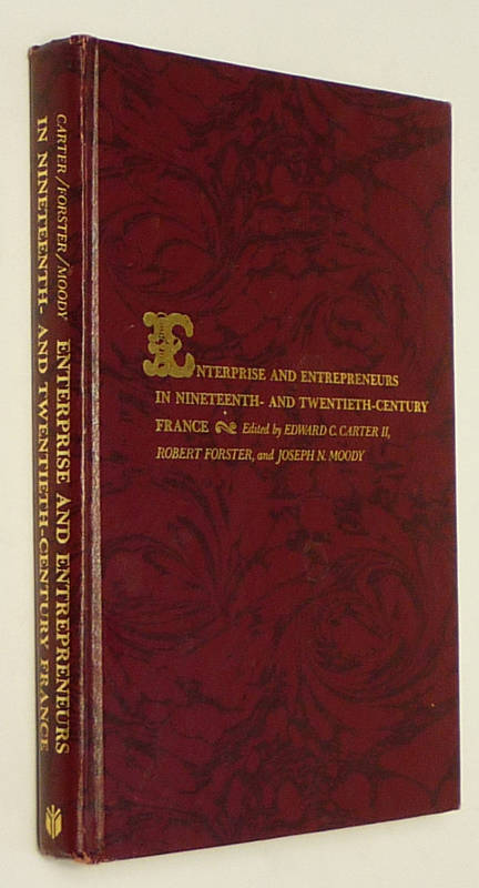 Enterprise and Entrepreneurs in Nineteenth- and Twentieth-Century France