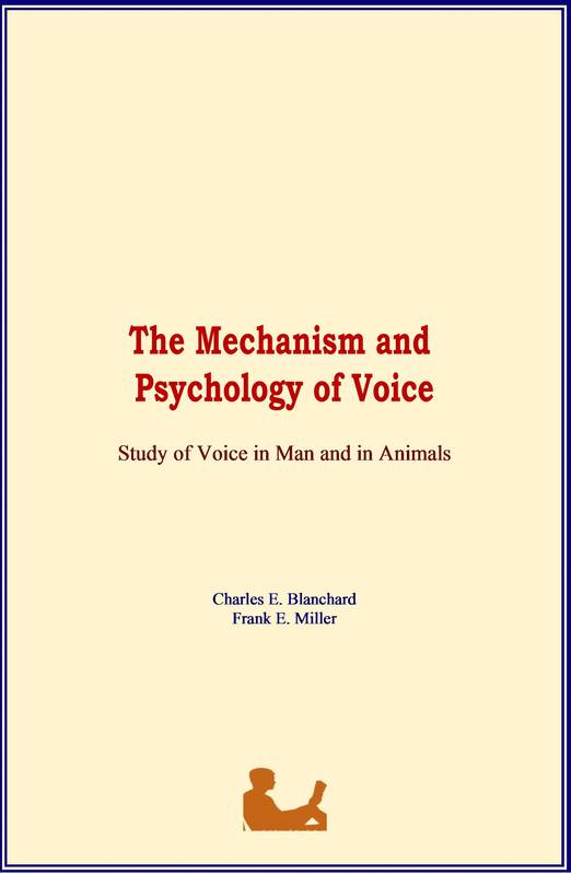 The Mechanism and Psychology of Voice, Study of Voice in Man and in Animals