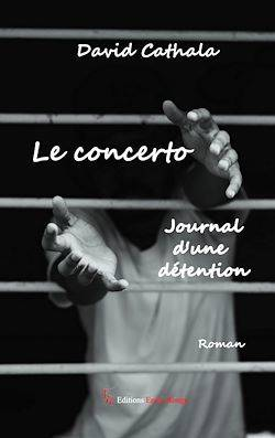 Le concerto, Journal d'une détention