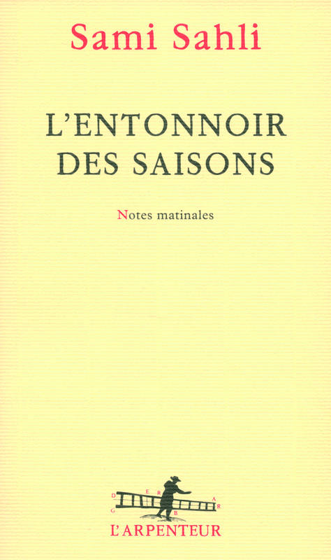 L'entonnoir des saisons, Notes matinales