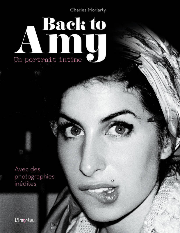 Back to Amy / un portrait intime : avec des photographies inédites