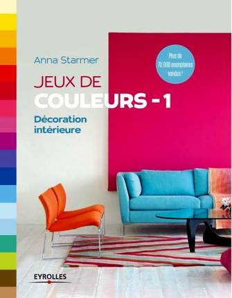 livre jeux de couleurs d coration d 39 int rieur starmer anna quentin brigitte eyrolles. Black Bedroom Furniture Sets. Home Design Ideas