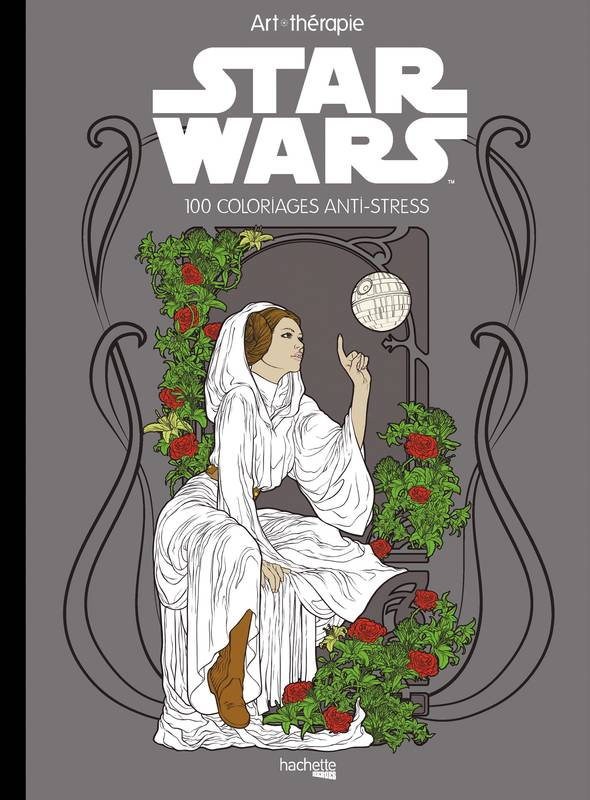 Coloriage Anti Stress Hachette.Livre Art Therapie Star Wars 100 Coloriages Anti Stress Kanthesis