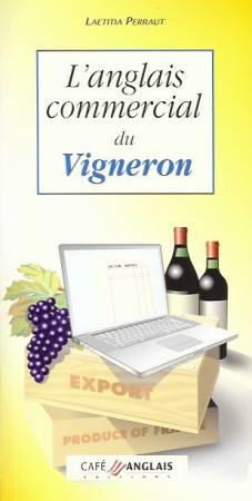 L'anglais commercial du Vigneron, guide de conversation professionnel avec CD audio