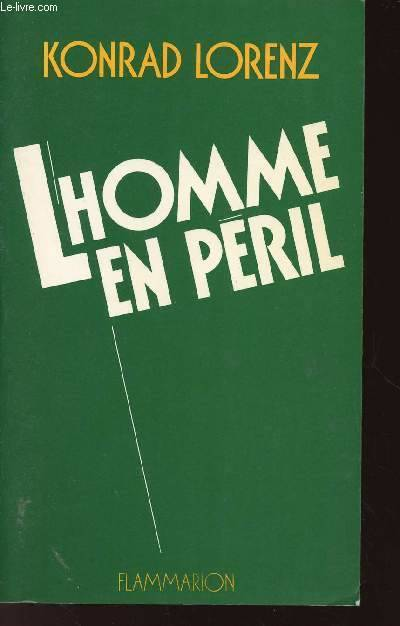 L'Homme en péril, la destruction de l'humain