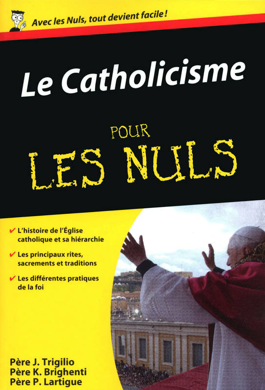 ebook le catholicisme pour les nuls p re brighenti pierre lartigue p re trigilio first. Black Bedroom Furniture Sets. Home Design Ideas