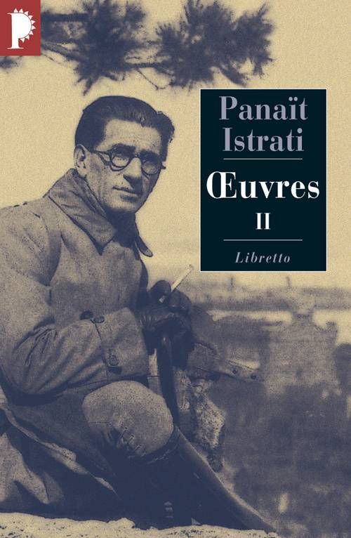 Oeuvres / Panaït Istrati, II, Oeuvres II