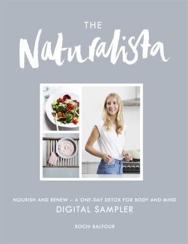 THE NATURALISTA: Exclusive Sampler, Nourish and renew - a one-day detox for body and mind