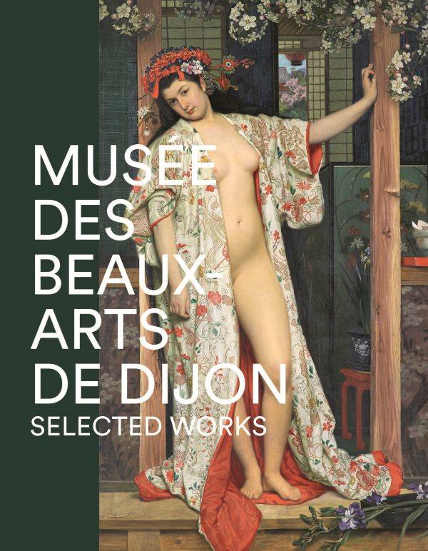 MUSEE DES BEAUX ARTS DE DIJON -SELECTED WORKS