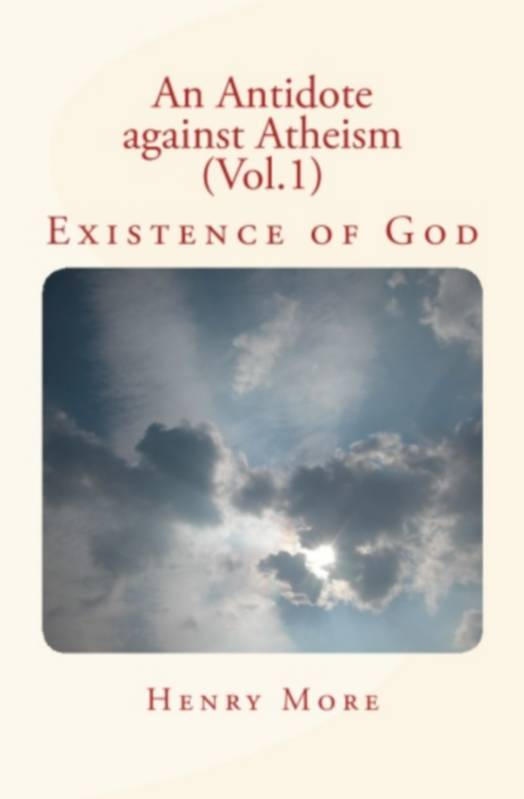 An Antidote against Atheism (Vol.1), Existence of God