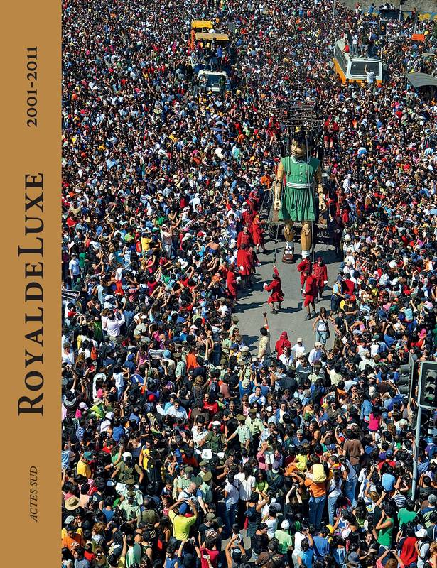Royal de luxe / 2001-2011, 2001-2011