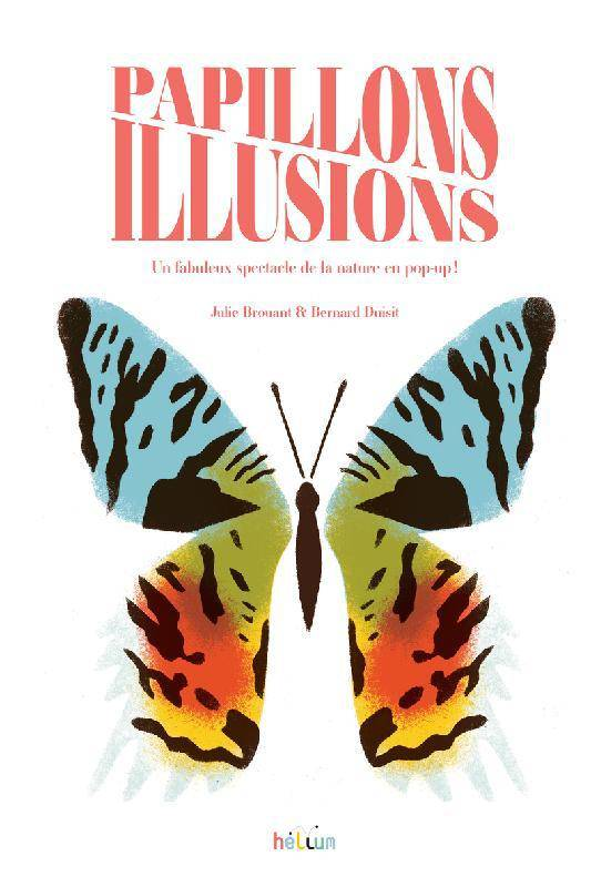 Papillons illusions, Un fabuleux spectacle de la nature en pop up !