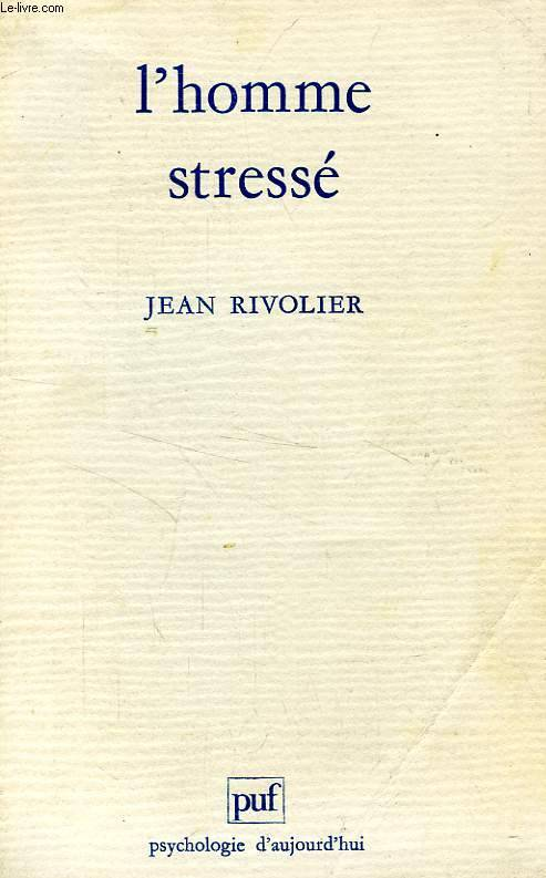 livre l 39 homme stresse jean rivolier presses universitaires de france psychologie d 39 aujourd. Black Bedroom Furniture Sets. Home Design Ideas