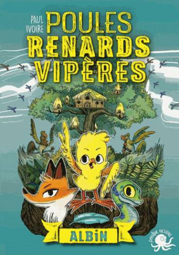 POULES, RENARDS, VIPERES - TOME 1 ALBIN - VOL1