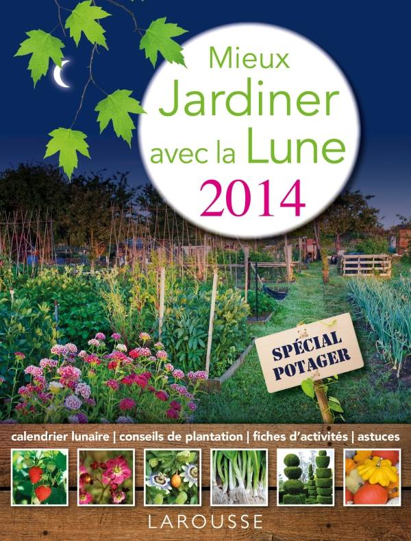 livre mieux jardiner avec la lune 2014 sp cial potager. Black Bedroom Furniture Sets. Home Design Ideas