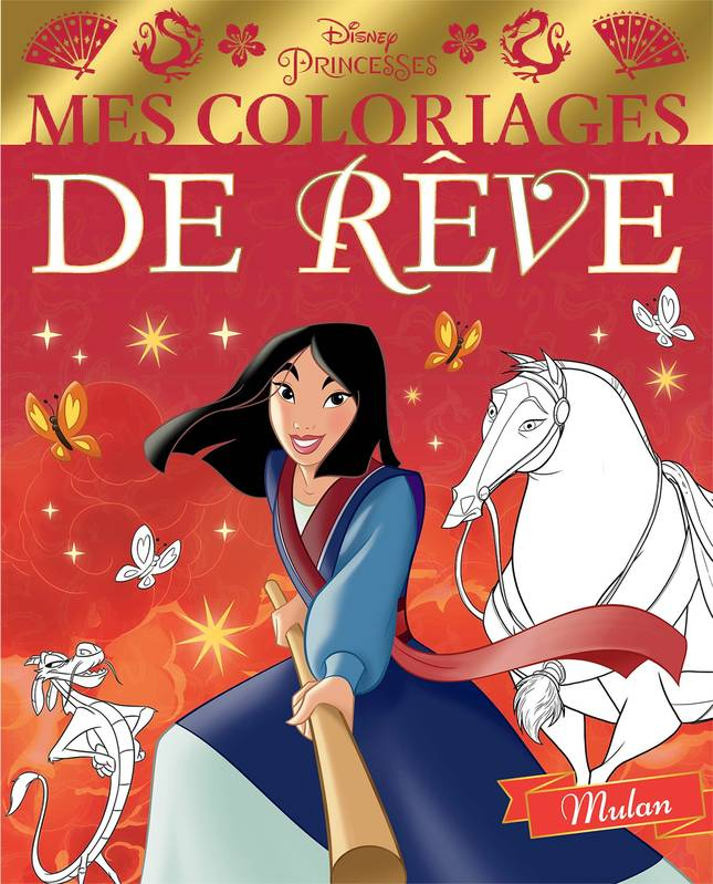 DISNEY PRINCESSES - Mes coloriages de rêve - Mulan