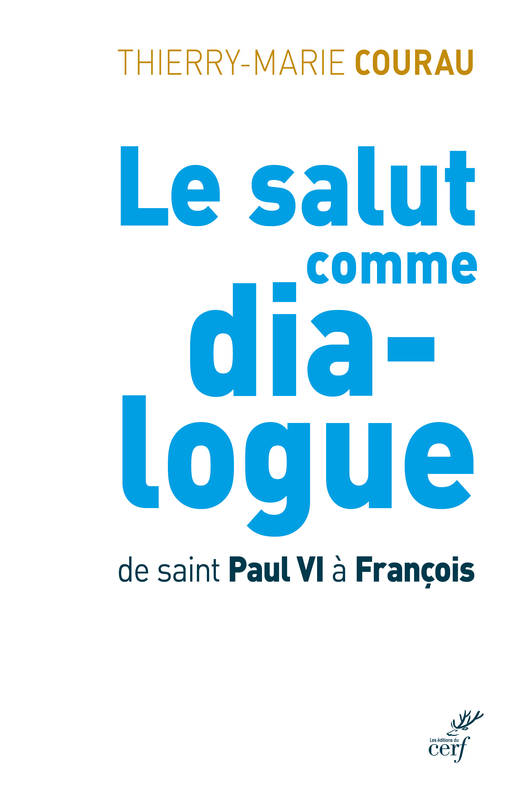 Le Salut Comme Dialogue. De Saint Paul Vi A Francois