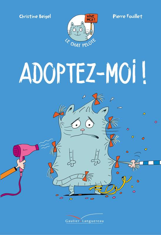 Le chat Pelote, Adoptez-moi !