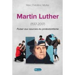 Martin Luther / 1517-2017 : puiser aux sources du protestantisme
