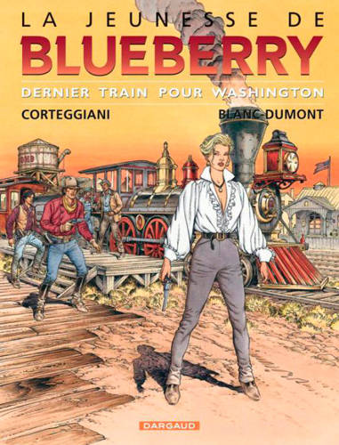 La jeunesse de Blueberry., 12, La jeunesse de Blueberry, Dernier train pour Washington