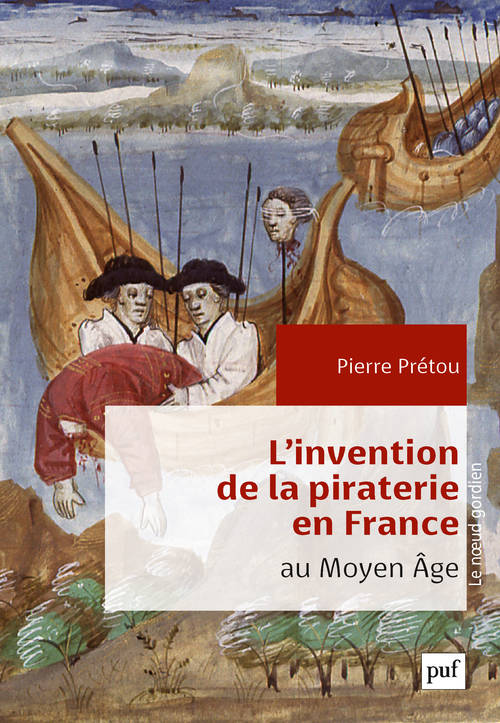 L'invention de la piraterie en France au Moyen Âge