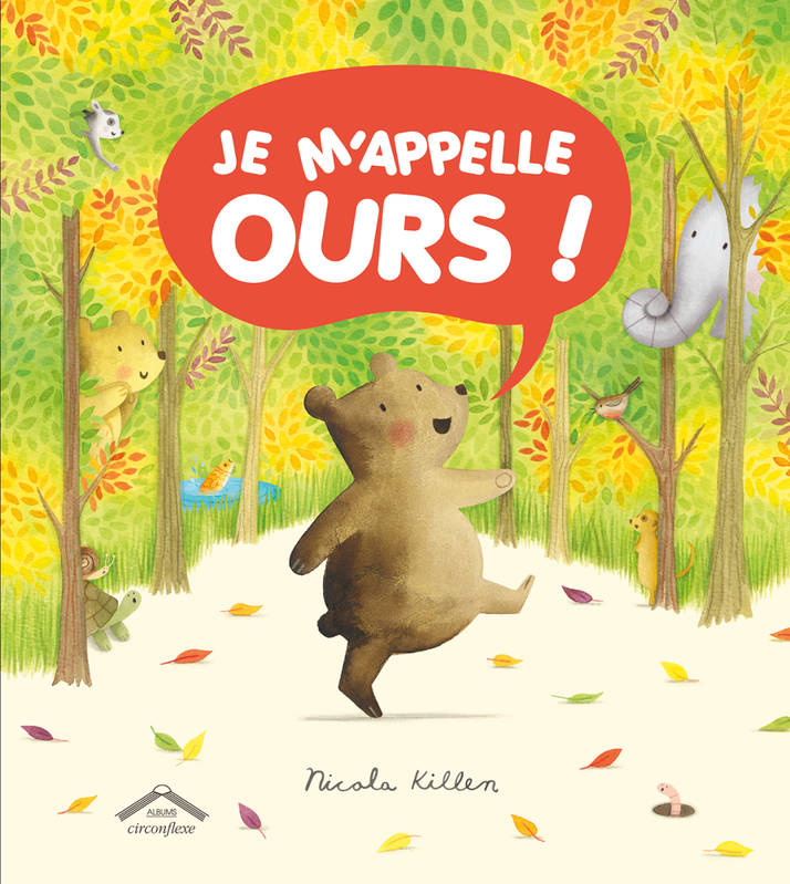 JE M'APPELLE OURS !