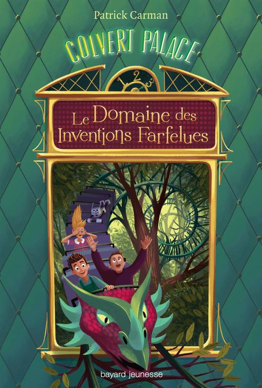 Colvert Palace, Tome 03, Le domaine des inventions farfelues