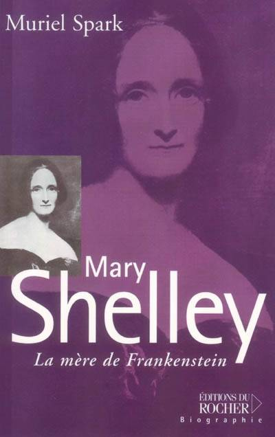 Mary Shelley, la mère de Frankenstein