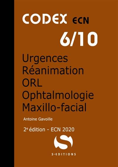 CODEX ECN 6/10 URGENCES REANIMATION ORL OPHTALMOLOGIE MAXILLO-FACIAL