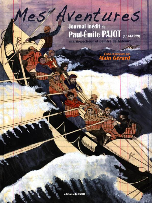 Mes aventures, Journal inédit de paul-émile pajot, 1873-1929