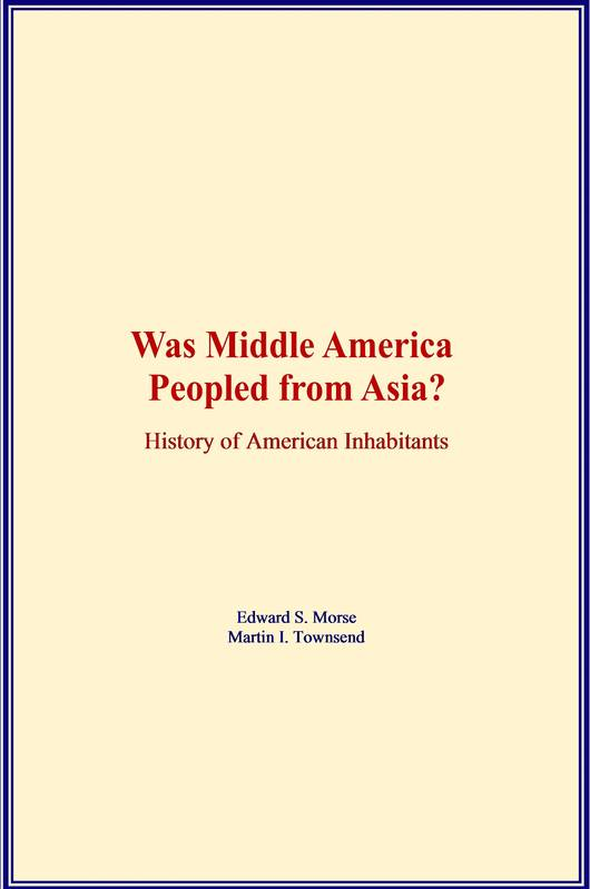 Was Middle America Peopled from Asia?, History of American Inhabitants