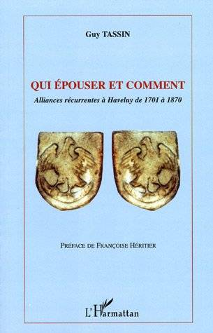 QUI EPOUSER ET COMMENT - ALLIANCES RECURRENTES A HAVELUY DE 1701 A 1870, alliances récurrentes à Haveluy de 1701 à 1870