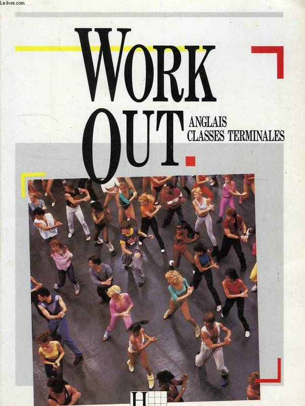 WORK OUT, ANGLAIS, CLASSES TERMINALES