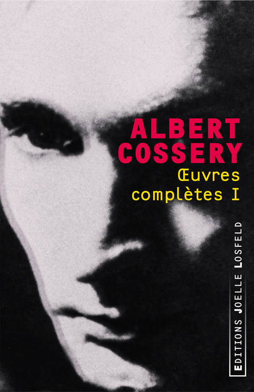Oeuvres complètes / Albert Cossery, Volume 1, Œuvres complètes (Tome 1)