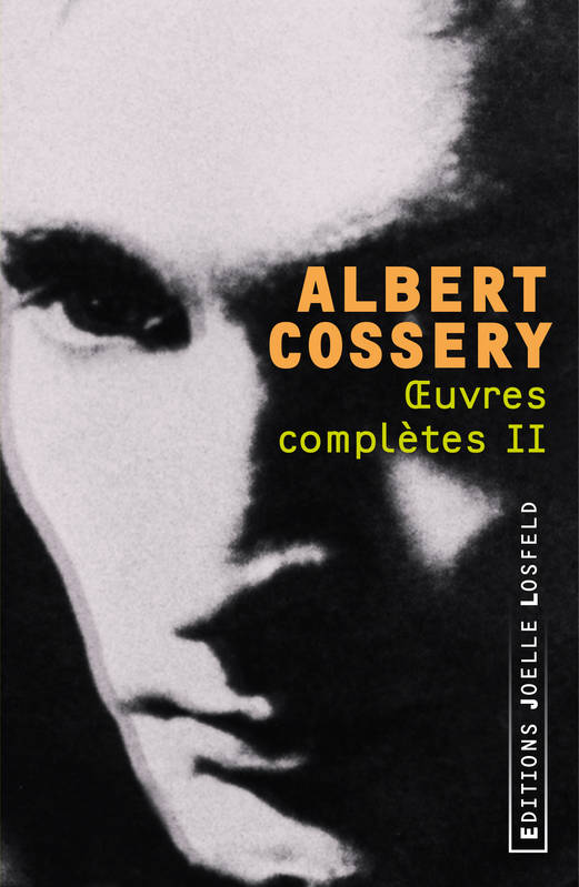 Oeuvres complètes / Albert Cossery, Volume 2, Oeuvres complètes. II