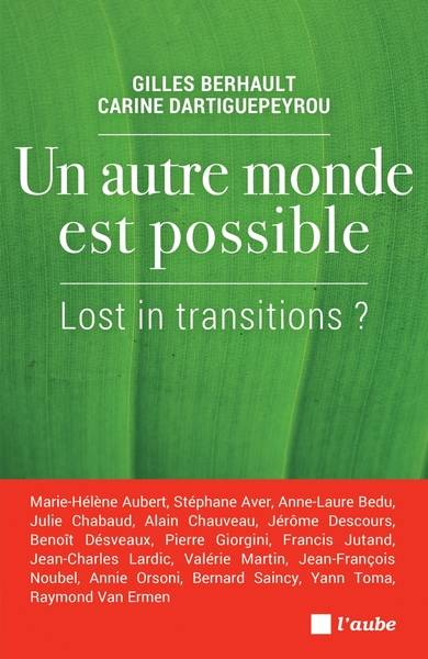 Un autre monde est possible / lost in transitions ?