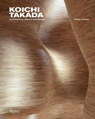 KOICHI TAKADA ARCHITECTURE, NATURE AND DESIGN /ANGLAIS