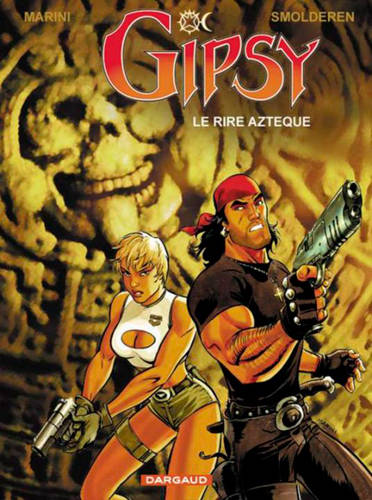 Gipsy., 6, Gipsy - Tome 6 - Rire Aztèque (Le)