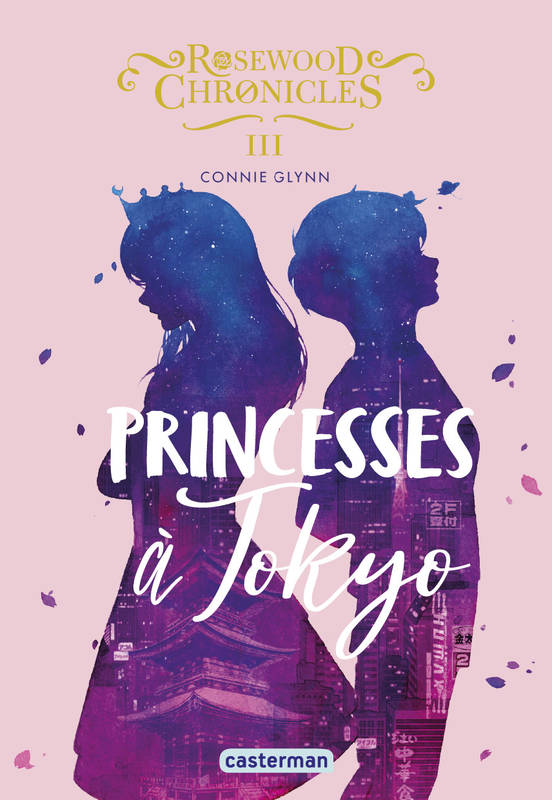 Rosewood chronicles, 3, Princesses à Tokyo